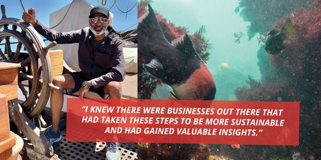 """""""I knew there were businesses out there that had taken steps to be more sustainable and had gained valuable insights."""""""