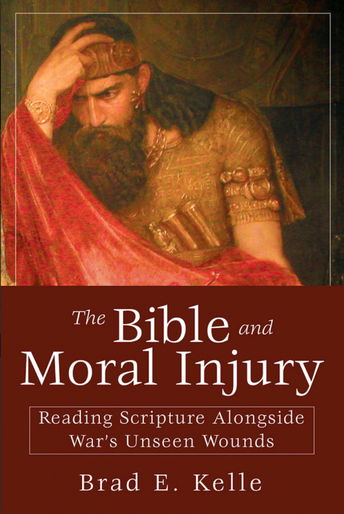 The cover of The Bible and Moral Injury: Reading Scripture Alongside War's Unseen Wounds